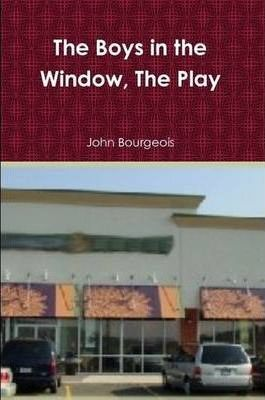 The Boys in the Window, The Play