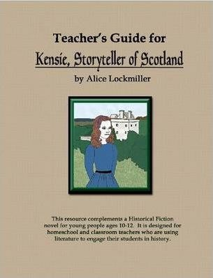 "Teacher's Guide for ""Kensie, Storyteller of Scotland"""