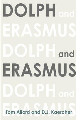 Dolph and Erasmus
