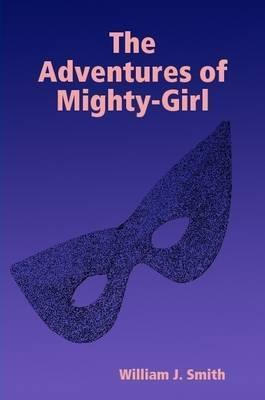 The Adventures of Mighty-Girl