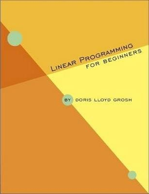 Linear Programming for Beginners