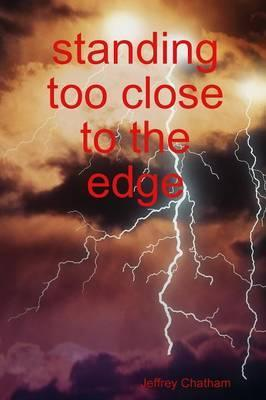 Standing Too Close to the Edge