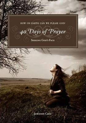 Forty Days of Prayer: Seeking God's Face