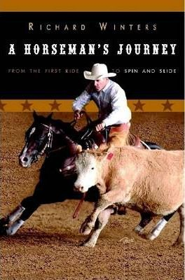 A Horseman's Journey: From the First Ride to Spin and Slide