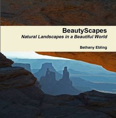 BeautyScapes Natural Landscapes in a Beautiful World