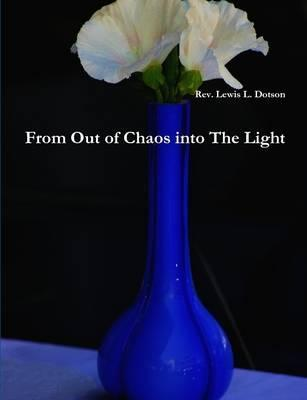 From Out of Chaos into The Light