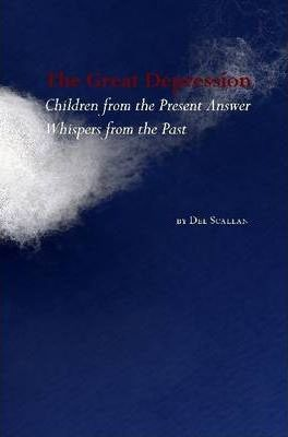 The Great Depression: Children from the Present Answer Whispers from the Past