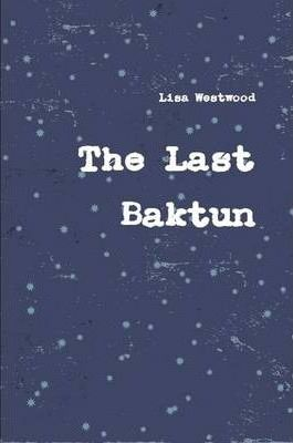 The Last Baktun