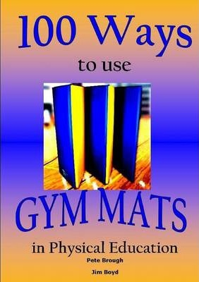 100 Ways to use Gym Mats in Physical Education