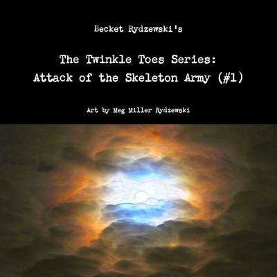The Twinkle Toes Series: Attack of the Skeleton Army (#1)