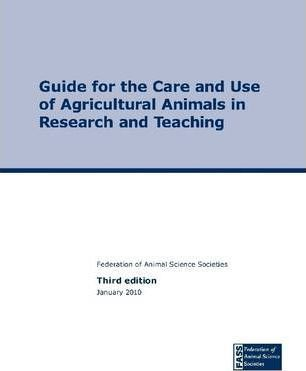 Guide for the Care and Use of Agricultural Animals in Research and Teaching, Third Edition