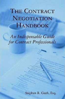 The Contract Negotiation Handbook: An Indispensable Guide for Contract Professionals