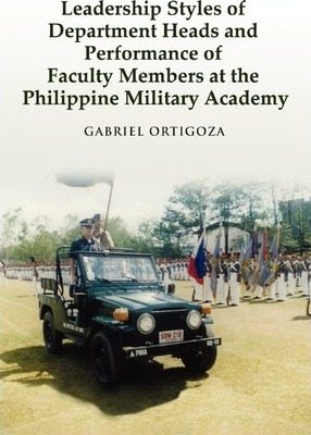 Leadership Styles of Department Heads and Performance of Faculty Members at the Philippine Military Academy