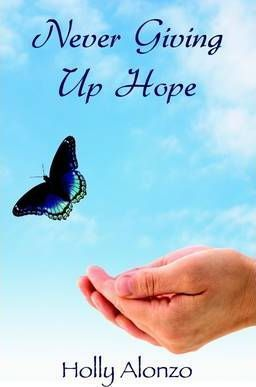 Never Giving Up Hope