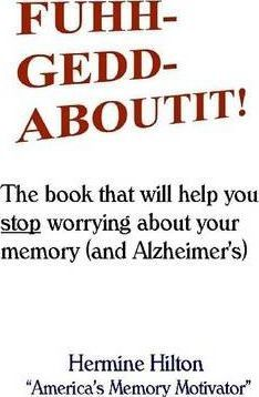 How to stop worrying about your memory (and Alzheimer's)
