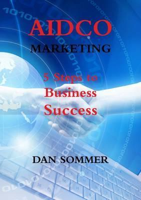 AIDCO Marketing : 5 Steps to Business Success