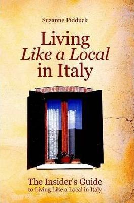 The Insider's Guide to Living Like a Local in Italy