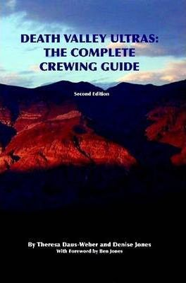 Death Valley Ultras: The Complete Crewing Guide