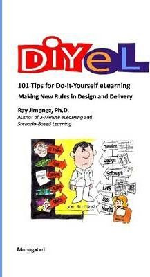 DIYEL 101 Tips for Do-It-Yourself ELearning