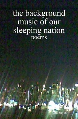 the Background Music of Our Sleeping Nation