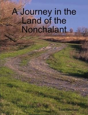 A Journey in the Land of the Nonchalant