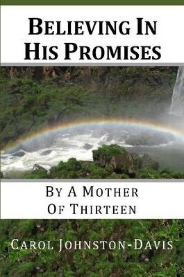 Believing In His Promises, by a Mother of Thirteen