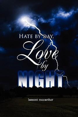 Hate by Day, Love by Night