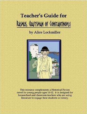 """Teacher's Guide for """"Rasmus, Craftsman of Constantinople"""""""