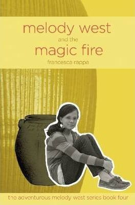Melody West and the Magic Fire