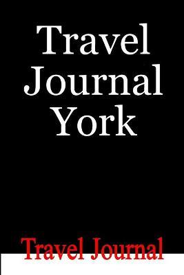 Travel Journal York