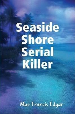 Seaside Shore Serial Killer