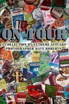 On Tour: A Collection by Extreme Guitars' Photographer Dave Roberts