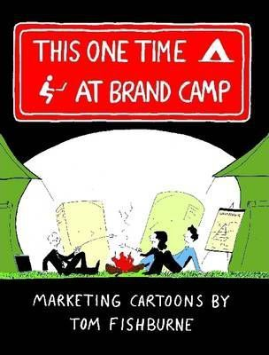 This One Time, at Brand Camp