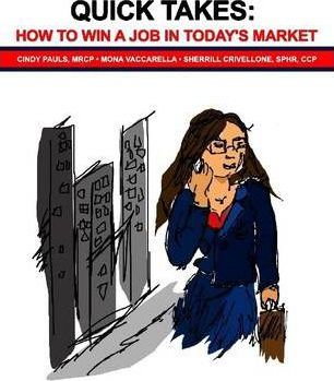 Quick Takes: How to Win a Job in Today's Market.