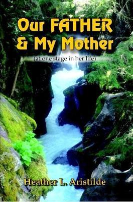 Our Father & My Mother (at One Stage in Her Life)