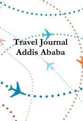 Travel Journal Addis Ababa