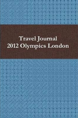 Travel Journal 2012 Olympics London