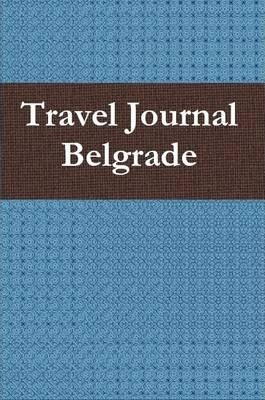 Travel Journal Belgrade