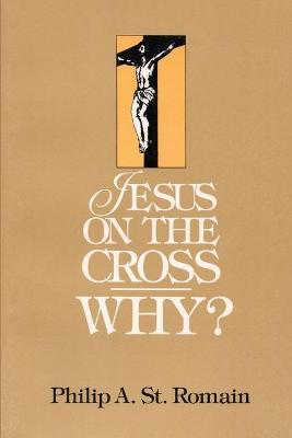 Jesus on the Cross: WHY?