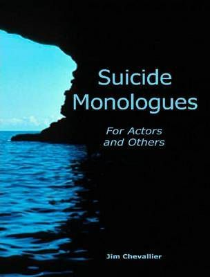 Suicide Monologues for Actors and Others
