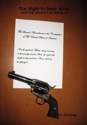The Right to Bear Arms - And the Wisdom of Doing So