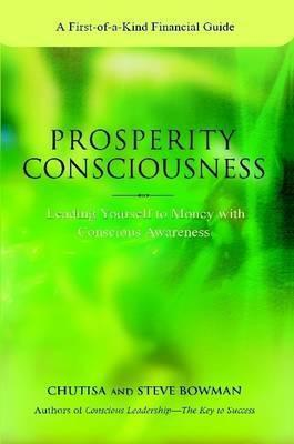 Prosperity Consciousness. Leading Yourself to Money with Conscious Awareness