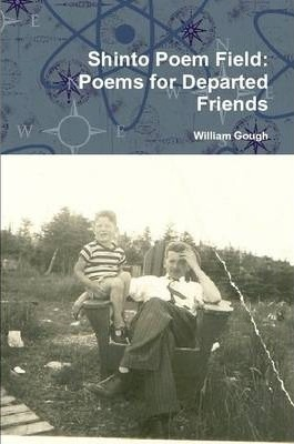 Shinto Poem Field: Poems for Departed Friends