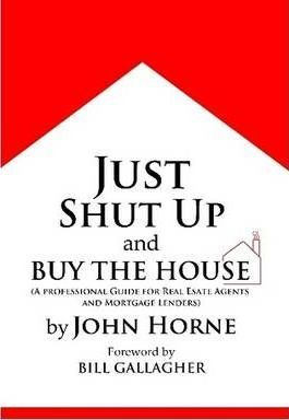 Just Shut Up and Buy the House