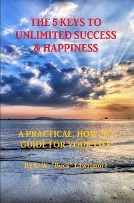 The 5 Keys To Unlimited Success & Happiness