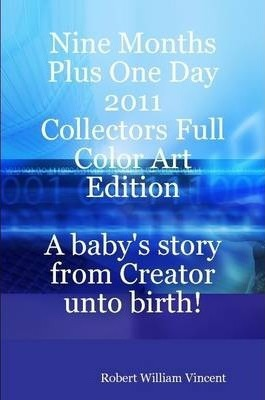 Nine Months Plus One Day 2011 Collectors Full Color Art