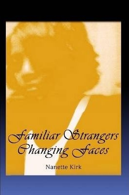 Familiar Strangers, Changing Faces