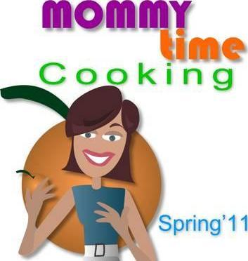 Mommy Time, Cooking, Spring'11