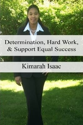 Determination, Hard Work and Support Equal Success