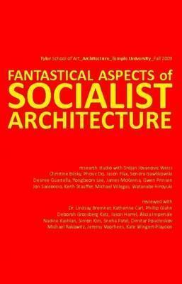 Fantastical Aspects of Socialist Architecture